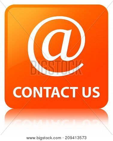 Contact us (email address icon) isolated on orange square button reflected abstract illustration poster