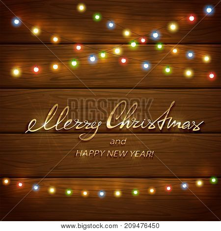 Text Merry Christmas and Happy New Year with colorful Christmas lights. Holiday decorations on brown wooden background, illustration.
