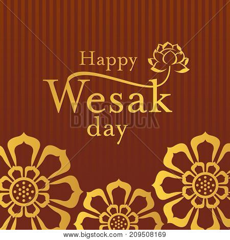 Happy Wesak day with Gold Happy Wesak day text and lotus on brown background vector design