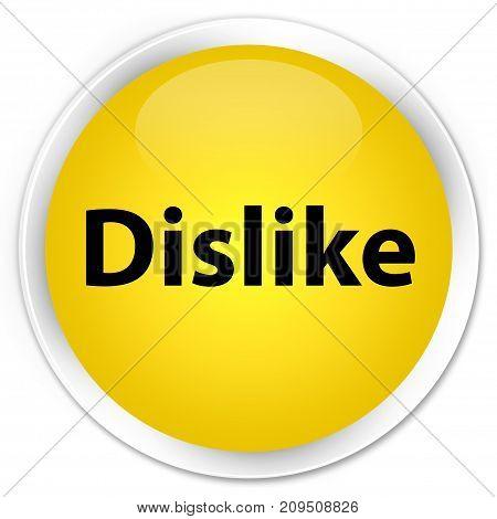 Dislike Premium Yellow Round Button