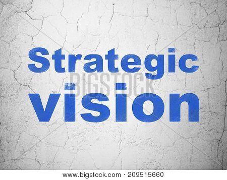 Finance concept: Blue Strategic Vision on textured concrete wall background