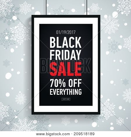 Black friday sale poster in black frame on winter background with snowflakes. Seasonal sale. Discount 70 off everything