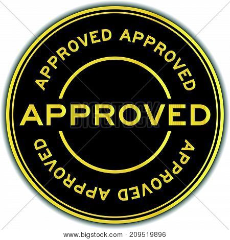 Black and gold color approved wording round seal sticker on white background