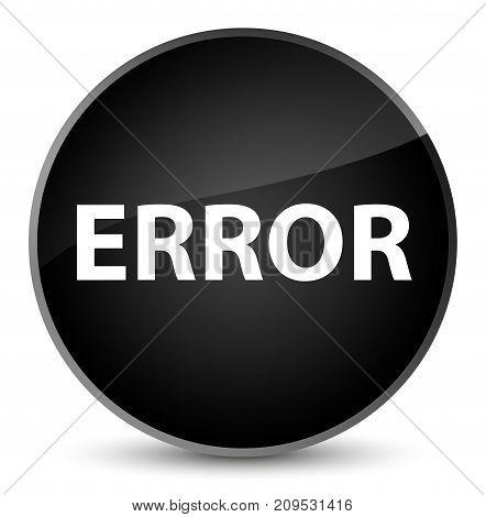 Error Elegant Black Round Button