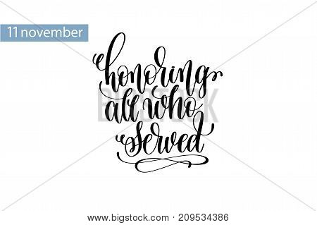 honoring all who served hand lettering inscription to 11 november veterans day holiday design, calligraphy vector illustration