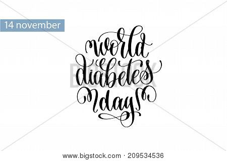 world diabetes day hand lettering inscription to 14 november holiday design, calligraphy vector illustration