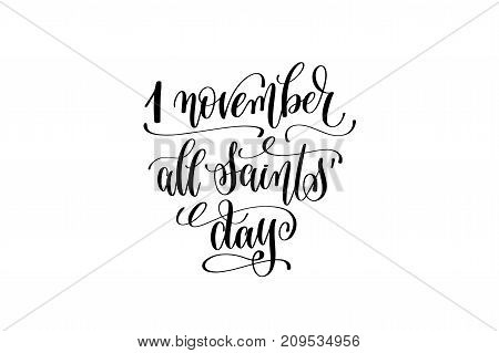 1 november all saints' day hand lettering inscription to november holiday design, calligraphy vector illustration