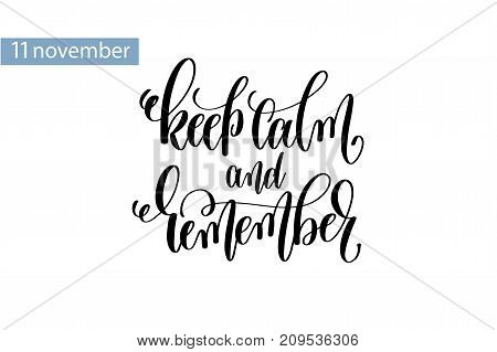 keep calm and remember hand lettering inscription to 11 november veterans day october holiday design, calligraphy vector illustration