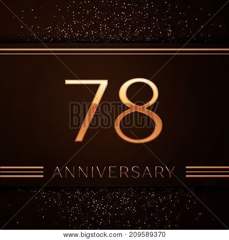 Realistic Seventy eight Years Anniversary Celebration Logotype. Golden numbers and golden confetti on brown background. Colorful Vector template elements for your birthday party