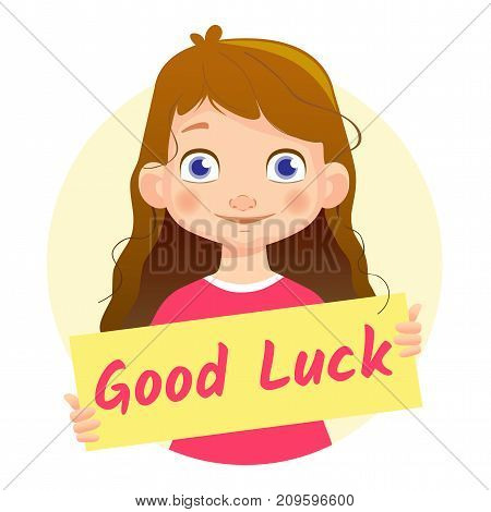 Good Luck message on white background. Girl holding Good Luck poster