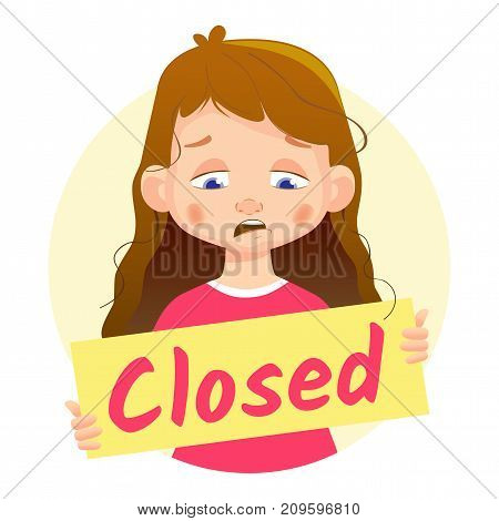 Closed message on white background. Girl holding Closed poster-Sad