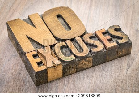 No excuses word abstract in vintage letterpress wood type