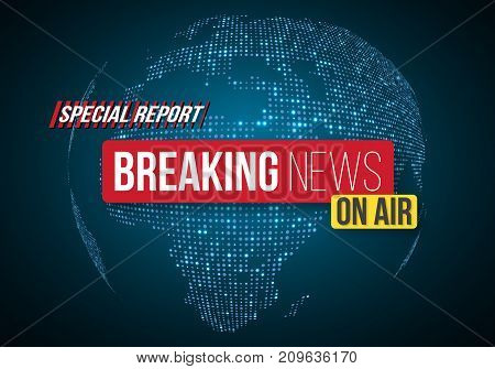 Illustration of Breaking News Vector Banner on Bright Earth Glowing Globe Background. TV News Opener. Broadcast Design Layout