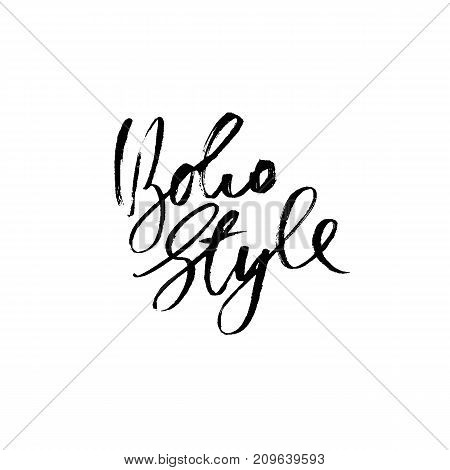 Boho style. Inspirational quote. Dry brush calligraphy phrase. Modern lettering in boho style for print and posters. Typography poster design. Vector illustration