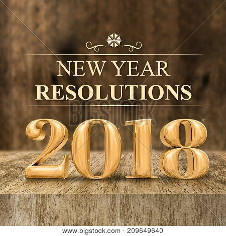 Gold Shiny 2018 New Year Resolutions (3D Rendering) At Wooden Block Table And Blur Wood Wall,holiday