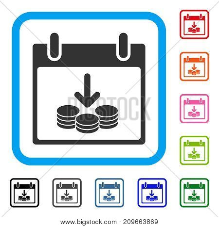 Coins Income Calendar Day icon. Flat gray iconic symbol in a light blue rounded rectangular frame. Black, gray, green, blue, red, orange color versions of Coins Income Calendar Day vector.