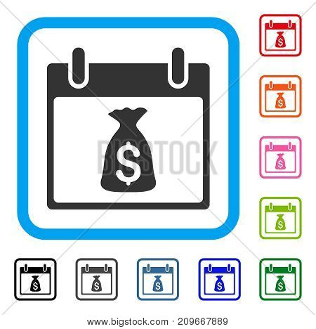 Money Bag Calendar Day icon. Flat grey iconic symbol in a light blue rounded rectangular frame. Black, gray, green, blue, red, orange color versions of Money Bag Calendar Day vector.