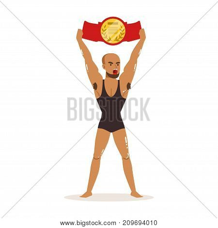 Cartoon character of wrestler in tricot. Professional muscularity fighter holding championship belt above his head. Mixed martial artist. Strong man. Flat style vector illustration isolated on white.