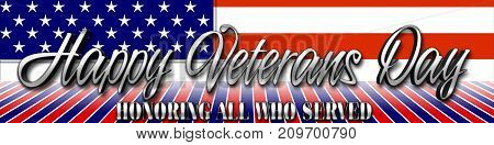Happy Veterans Day, American Flag, 3D Illustration, Honoring all who served, American holiday template.