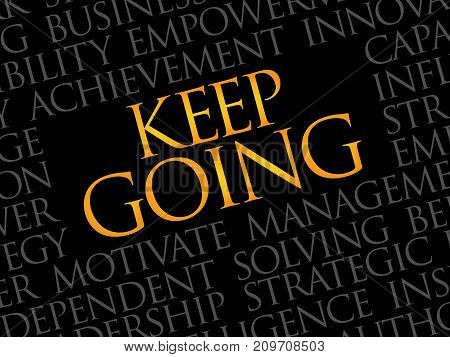 Keep going word cloud , business concept