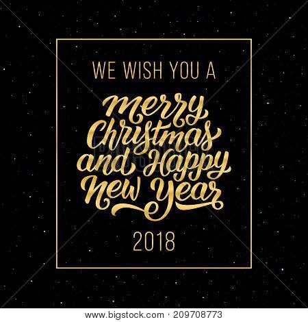 We wish you a Merry Christmas and Happy New Year 2018 gold text in frame on black background. Vector illustration with lettering for winter holidays season greetings.