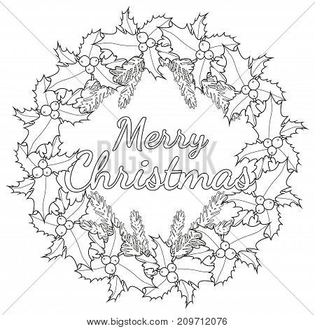 Merry Christmas black and white poster with holly berries and tree branches. Coloring book page for adults and kids. Vector illustration for gift card for christmas, flyer, certificate or banner.