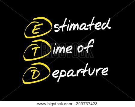 Etd - Estimated Time Of Departure