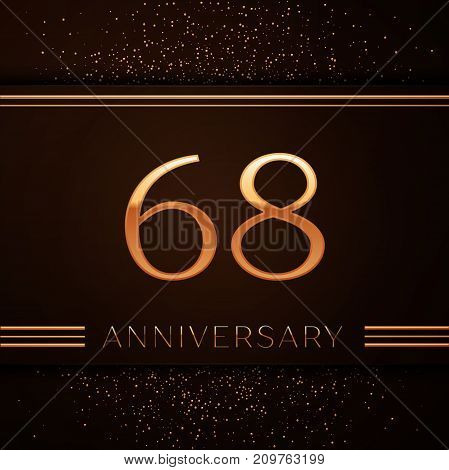 Realistic Sixty eight Years Anniversary Celebration Logotype. Golden numbers and golden confetti on brown background. Colorful Vector template elements for your birthday party