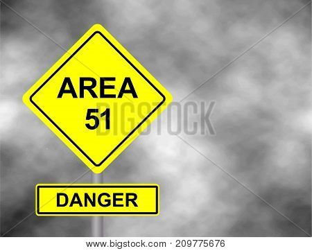 Yellow Area 51 road side sign illustration with distressed ominousbclouds. Danger Area 51 road sign with dramatic lighting bacground