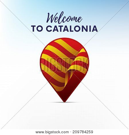 Flag of Catalonia in shape of map pointer or marker. Welcome to Catalonia. Vector illustration.