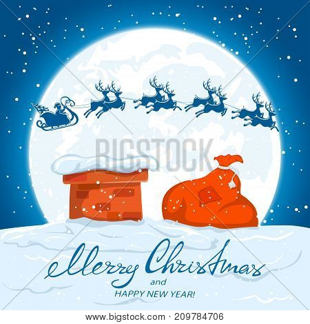 Text Merry Christmas and Happy New Year and Santa Claus flies in a sleigh on the Moon background. Christmas theme with the sack of Santa by the chimney on the roof, illustration.