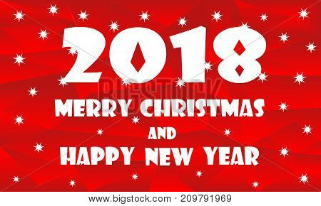 Marry Christmas and Happy new year 2018. Vector greeting card design with abstract polygonal background.