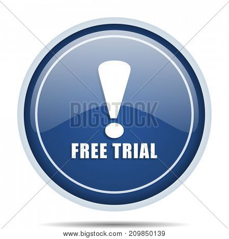 Free trial blue round web icon. Circle isolated internet button for webdesign and smartphone applications.