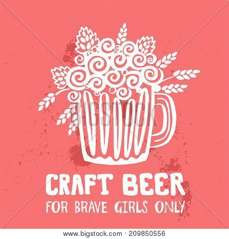 Craft Beer hand drawn illustration with lettering. Poster with text: Craft Beer for Brave Girls Only. Sticker design for pub or bar menu. Pink banner about craft beer. Vector doodle illustration art.
