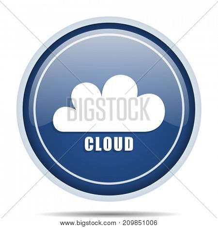 Cloud blue round web icon. Circle isolated internet button for webdesign and smartphone applications.
