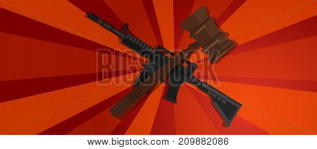 revolution red propaganda strong strike protest law gavel wooden hammer justice legal judicial arm assault rifle military war forces vector