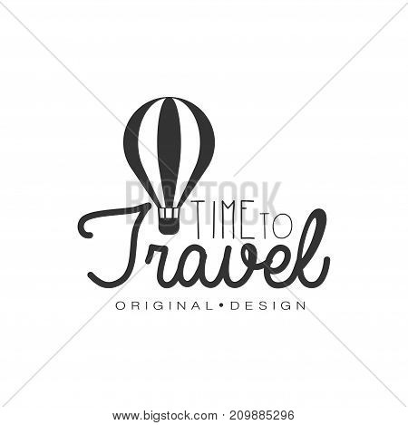 Time to travel. Tour operator label with air balloon silhouette. Original black and white typographic design logo for tourist agency. Vector illustration in flat isolated on white with place for text.