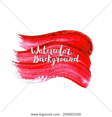 Watercolor brush paint stroke. Hand painted art with lettering vector isolated on white background. Abstract colorful blot. Design element for web banners, cards