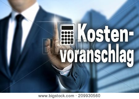 Kostenvoranschlag (in German Cost Estimate) Touchscreen Is Operated By Businessman