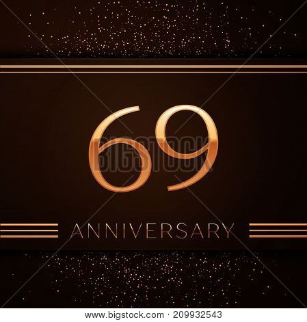 Realistic Sixty nine Years Anniversary Celebration Logotype. Golden numbers and golden confetti on brown background. Colorful Vector template elements for your birthday party