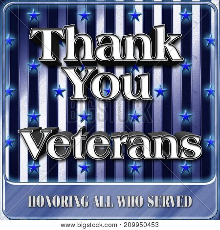 Thank you Veterans, Metal Frame, 3D Illustration, Honoring all who served, American holiday template.