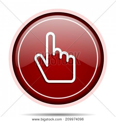 Cursor hand red glossy round web icon. Circle isolated internet button for webdesign and smartphone applications.