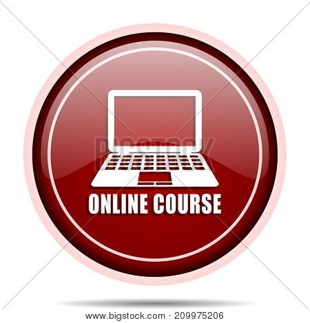 Online course red glossy round web icon. Circle isolated internet button for webdesign and smartphone applications.