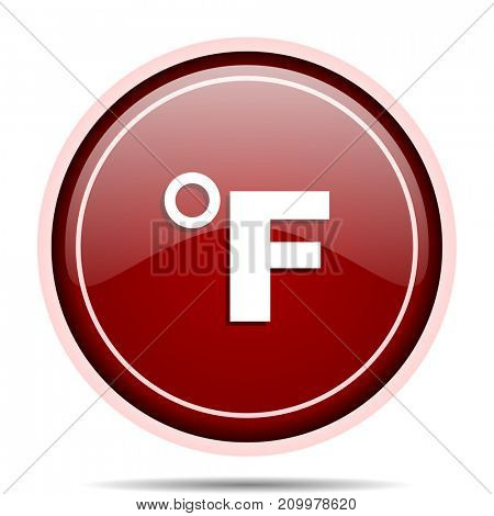 Fahrenheit red glossy round web icon. Circle isolated internet button for webdesign and smartphone applications.