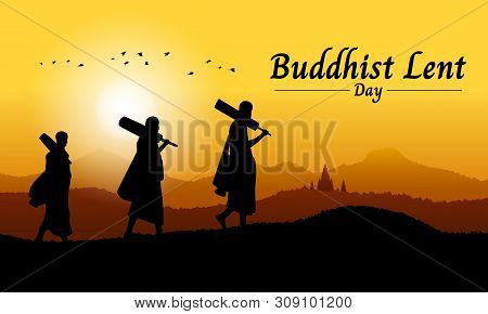 Buddhist Lent Day Banner With Buddhist Monk Walk On Mountain View In Evening Time Vector Design