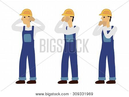 Construction Man In Three Expression Of See No Evil, Speak No Evil And Hear No Evil. Concept Of Wisd
