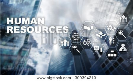 Human Resources Hr Management Concept. Human Resources Pool, Customer Care And Employees