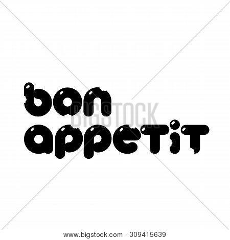 Bon Appetit Lettering. Food Lettering. Good Appetite. Template Design For Logo Food, Cafe, Shop, Pos