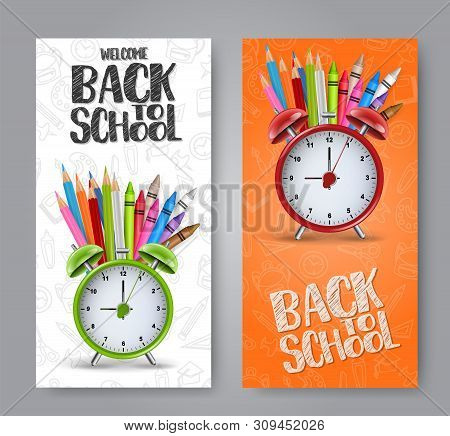 Welcome Back To School Flyer  Or Vectical Banner Set With Realistic Alarm Clock, Coloring Pencils, A
