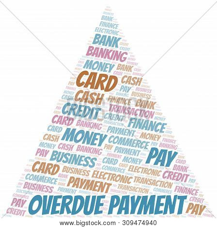 Overdue Payment Word Cloud. Vector Made With Text Only.